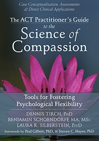 ACT Practitioners Guide to the Science of Compassion